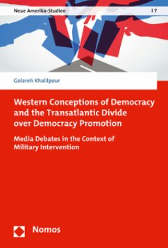 Western Conceptions of Democracy and the Transatlantic Divide over Democracy Promotion - Khalilpour, Golareh
