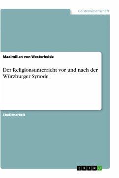 Der Religionsunterricht vor und nach der Würzburger Synode