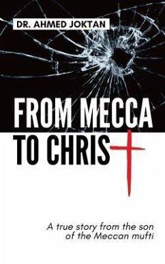 From Mecca to Christ (eBook, ePUB) - Joktan, Ahmed