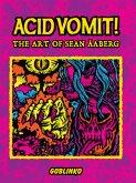 Acid Vomit!