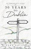 30 years to Dublin