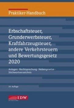 Praktiker-Handbuch Erbschaftsteuer, Grunderwerbsteuer, Kraftfahrzeugsteuer, Andere Verkehrsteuern 2020 Bewertungsgesetz,