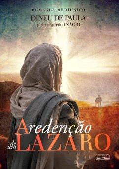 A redenção de um lázaro (eBook, ePUB) - de Paula, Dineu; (Espírito), Inácio