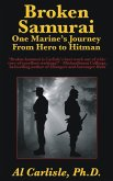 Broken Samurai: One Marine's Journey From Hero to Hitman