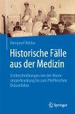 Historische Fälle aus der Medizin (eBook, PDF)