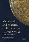 Metalwork and Material Culture in the Islamic World (eBook, ePUB)
