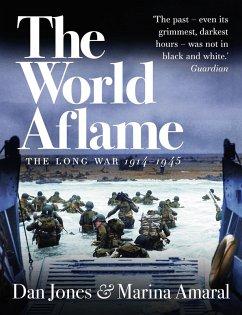 The World Aflame (eBook, ePUB) - Jones, Dan; Amaral, Marina
