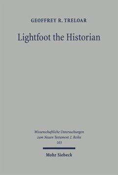 Lightfoot the Historian (eBook, PDF) - Treloar, Geoffrey R.
