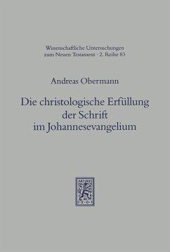 Die christologische Erfüllung der Schrift im Johannesevangelium (eBook, PDF) - Obermann, Andreas