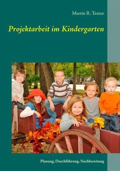 Projektarbeit im Kindergarten (eBook, ePUB)