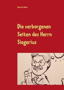 Die verborgenen Seiten des Herrn Siegerius (eBook, ePUB)