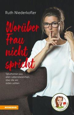 Worüber Frau nicht spricht (eBook, ePUB) - Niederkofler, Ruth