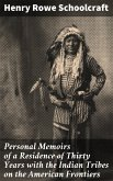 Personal Memoirs of a Residence of Thirty Years with the Indian Tribes on the American Frontiers (eBook, ePUB)