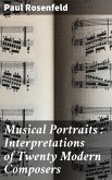 Musical Portraits : Interpretations of Twenty Modern Composers (eBook, ePUB)