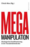 Mega-Manipulation (eBook, ePUB)