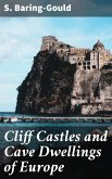 Cliff Castles and Cave Dwellings of Europe (eBook, ePUB)