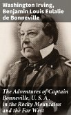 The Adventures of Captain Bonneville, U. S. A., in the Rocky Mountains and the Far West (eBook, ePUB)