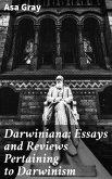 Darwiniana; Essays and Reviews Pertaining to Darwinism (eBook, ePUB)