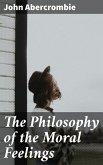 The Philosophy of the Moral Feelings (eBook, ePUB)