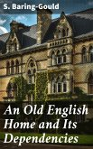 An Old English Home and Its Dependencies (eBook, ePUB)