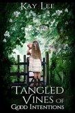 Tangled Vines of Good Intentions (eBook, ePUB)
