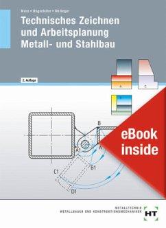 Technisches Zeichnen und Arbeitsplanung - Metall- und Stahlbau - Moos, Josef; Wagenleiter, Hans Werner; Wollinger, Peter