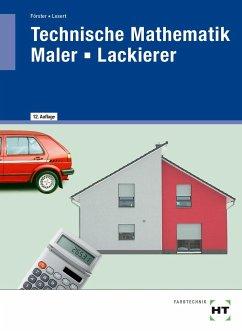 eBook inside: Buch und eBook Technische Mathematik Maler -- Lackierer - Losert, Claus;Förster, Arno