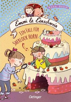Ein Fall für Sherlock Horn / Emmi & Einschwein Bd.5 - Böhm, Anna