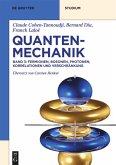Quantenmechanik Band 3. Fermionen, Bosonen, Photonen, Korrelationen und Verschränkung