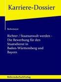 Richter / Staatsanwalt werden - Die Bewerbung für den Staatsdienst in Baden-Württemberg und Bayern