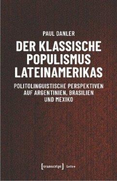 Der klassische Populismus Lateinamerikas - Danler, Paul