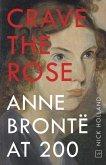 Crave the Rose: Anne Brontë at 200