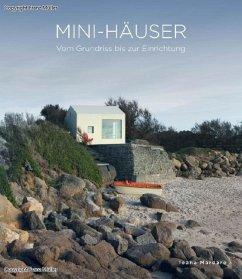Minihäuser - Vom Grundriss bis zur Einrichtung