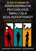 Die Kunst der Kommunikation mit KÖRPERSPRACHE   PSYCHOLOGIE   SMALLTALK   SCHLAGFERTIGKEIT