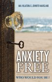Anxiety-Free: Who Would You Be?