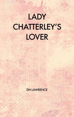 Lady Chatterley's Lover - Lawrence, D. H