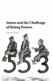 Status and the Challenge of Rising Powers