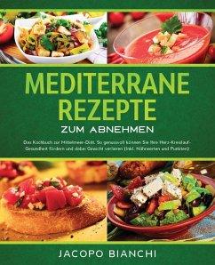 Mediterrane Rezepte zum Abnehmen - Bianchi, Jacopo