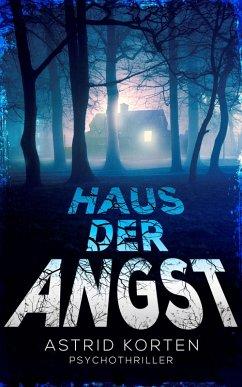 Haus der Angst (eBook, ePUB) - Korten, Astrid