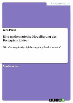 Eine mathematische Modellierung des Brettspiels Risiko (eBook, PDF)