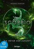 Scorpio. Die Hüter der Zukunft / Die Sternen-Saga Bd.3 (eBook, ePUB)