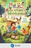 Die wilden Waldhelden. Helfer gegen Heimweh (eBook, ePUB)