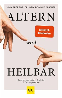 Altern wird heilbar (eBook, ePUB) - Duscher, Dominik; Ruge, Nina