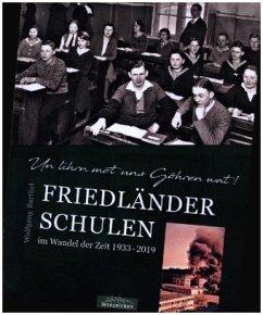 Friedländer Schulen im Wandel der Zeit 1933 - 2019 - Barthel, Wolfgang