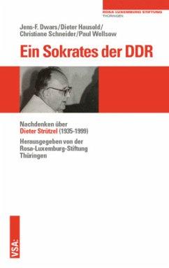 Ein Sokrates der DDR - Schneider, Christiane;Dwars, Jens-F.;Hausold, Dieter