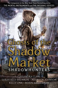 Ghosts of the Shadow Market - Clare, Cassandra; Brennan, Sarah Rees; Johnson, Maureen