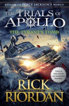 The Tyrant's Tomb (The Trials of Apollo Book 4) - Riordan, Rick
