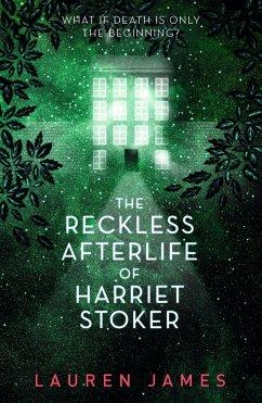The Reckless Afterlife of Harriet Stoker - James, Lauren