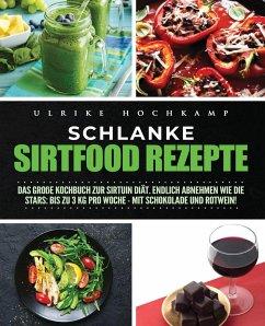Schlanke Sirtfood Rezepte - Hochkamp, Ulrike