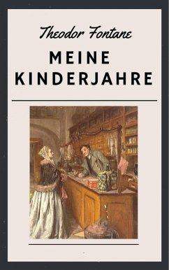 Theodor Fontane: Meine Kinderjahre (eBook, ePUB) - Fontane, Theodor